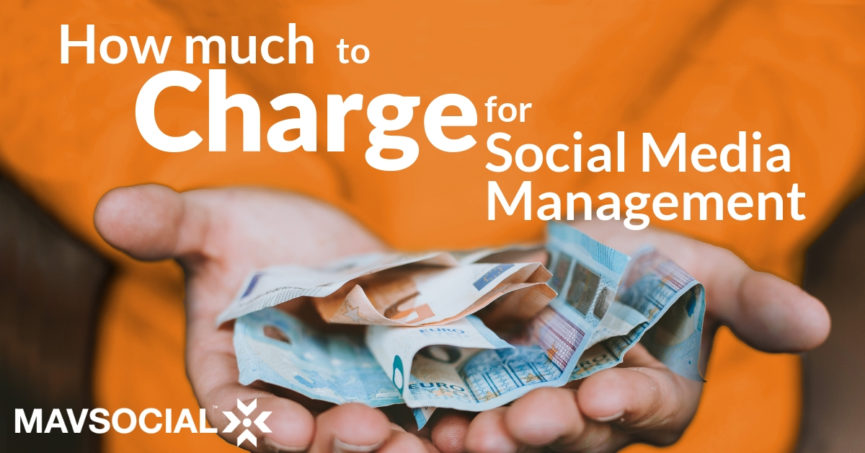 How Much to Charge for Social Media Management (Guide) | MavSocial